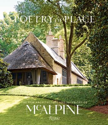 Poetry of Place: The new architecture and interiors of McAlpine - Mcalpine, Bobby, and Sully, Susan