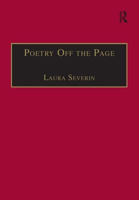Poetry Off the Page: Twentieth-Century British Women Poets in Performance - Severin, Laura