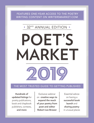 Poet's Market 2019: The Most Trusted Guide for Publishing Poetry - Brewer, Robert Lee (Editor)