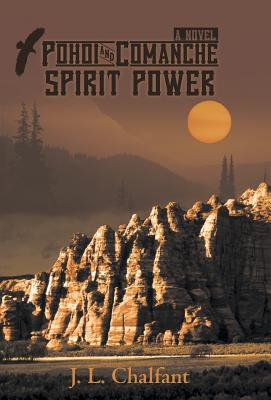 Pohoi and Comanche Spirit Power - Chalfant, J L
