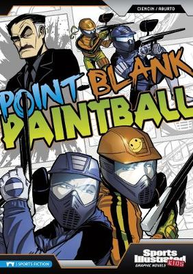 Point-Blank Paintball - Ciencin, Scott, and Esparza, Andres, and Maese, Fares