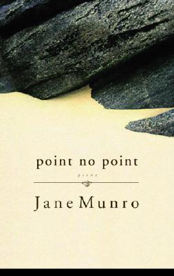 Point No Point: Poems - Munro, Jane