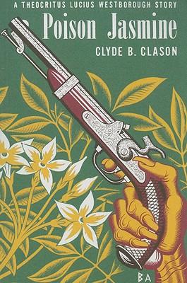 Poison Jasmine - Clason, Clyde B, and Schantz, Tom (Introduction by), and Schantz, Enid (Introduction by)