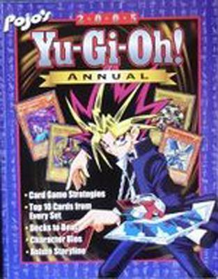 Pojo's 2005 Yu-GI-Oh! Annual - Gill, Bill, and Triumph Books