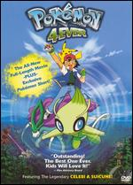 Pokemon 4Ever: The 4th Movie - Jim Malone; Kunihiko Yuyama; Michael Haigney