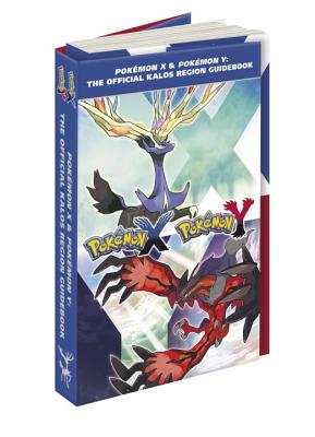 Pokemon X & Pokemon Y: The Official Kalos Region Guidebook - Pokemon Company International