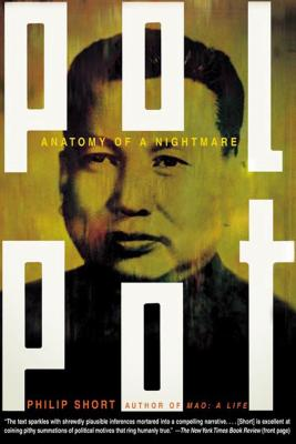 Pol Pot: Anatomy of a Nightmare - Short, Philip