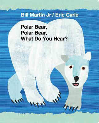Polar Bear, Polar Bear, What Do You Hear? - Martin, Bill