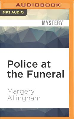 Police at the Funeral - Allingham, Margery, and Thorpe, David (Read by)