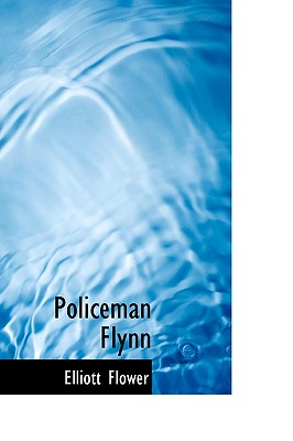 Policeman Flynn - Flower, Elliott