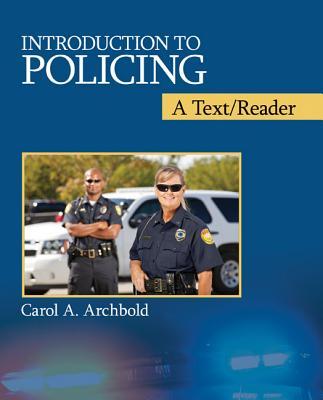 Policing: A Text/Reader - Archbold, Carol A