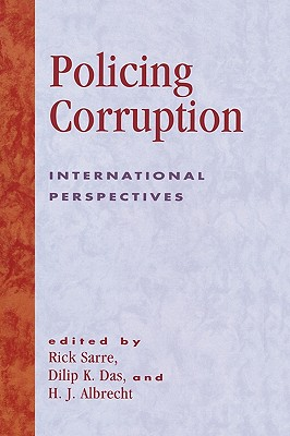 Policing Corruption: International Perspectives - Sarre, Rick