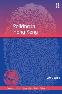 Policing in Hong Kong - Wong, Kam C