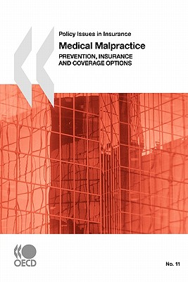 Policy Issues in Insurance Medical Malpractice: Prevention, Insurance and Coverage Options - Oecd Publishing