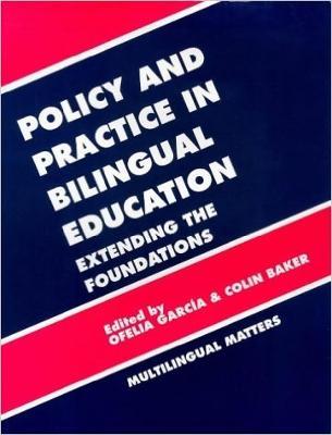 Policy Practice Bilingl Educ - Garcia, Ofelia (Editor)