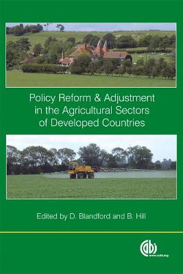Policy Reform and Adjustments in the Agricultural Sectors of Developed Countries - Blandford, David, and Hill, Berkeley