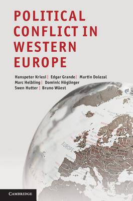 Political Conflict in Western Europe - Kriesi, Hanspeter, and Grande, Edgar, and Dolezal, Martin