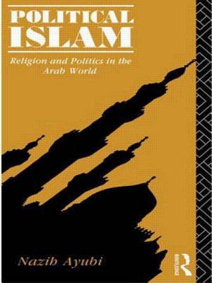 Political Islam - Ayubi, Nazih