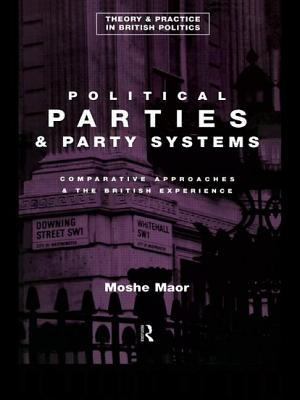 Political Parties and Party Systems - Maor, Moshe