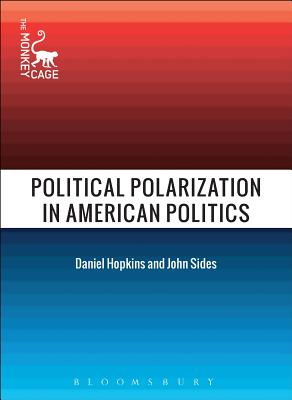 Political Polarization in American Politics - Sides, John (Editor), and Hopkins, Daniel J. (Editor)