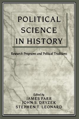 Political Science in History: Research Programs and Political Traditions - Farr, James (Editor)