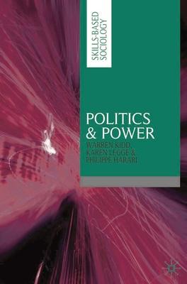 Politics and Power - Kidd, Warren