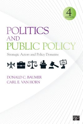 Politics and Public Policy: Strategic Actors and Policy Domains - Baumer, Donald C., and Van Horn, Carl E.