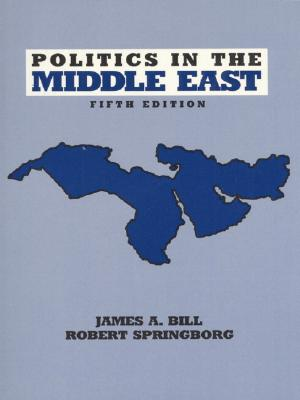 Politics in the Middle East - Bill, James A, Professor, and Springborg, Robert
