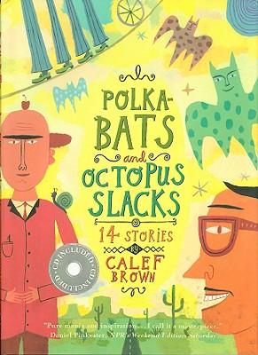 Polka-Bats and Octopus Slacks: 14 Stories -