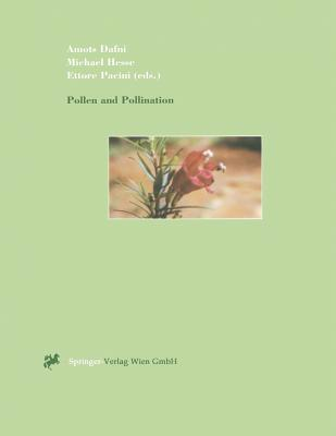Pollen and Pollination - Dafni, Amots (Editor), and Hesse, Michael (Editor), and Pacini, Ettore (Editor)
