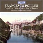 Pollini: Capriccio; Sonate; Variazioni e Toccata