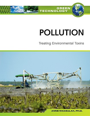 Pollution: Treating Environmental Toxins - Maczulak, Anne E
