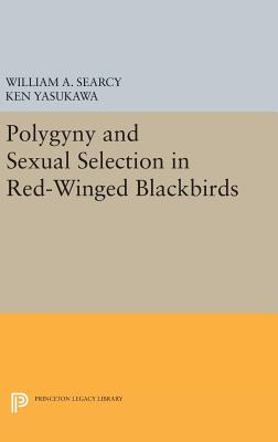 Polygyny and Sexual Selection in Red-Winged Blackbirds - Searcy, William A., and Yasukawa, Ken