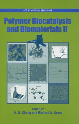 Polymer Bicatalysis and Biomaterials II - Cheng, H N (Editor)