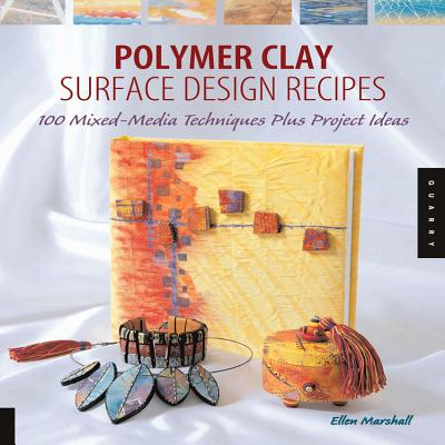 Polymer Clay Surface Design Recipes - Marshall, Ellen