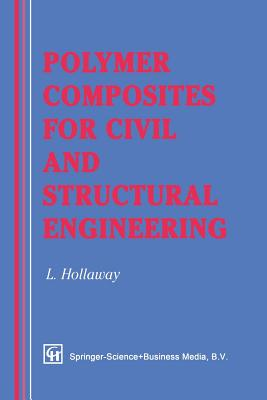 Polymer Composites for Civil and Structural Engineering - Hollaway, L