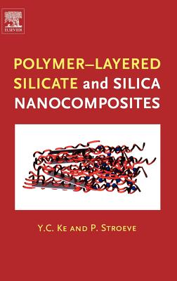 Polymer-Layered Silicate and Silica Nanocomposites - Ke, Y C