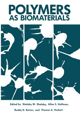 Polymers as Biomaterials - Shalaby, W
