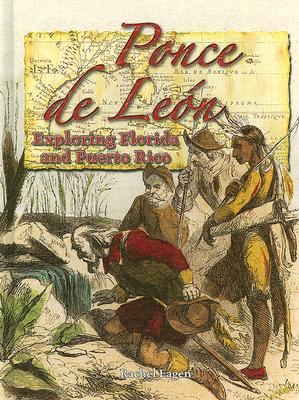 Ponce de Leon: Exploring Florida and Puerto Rico - Eagen, Rachel