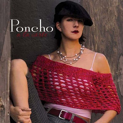 Poncho a la carte - Palmer, Sue, and Neithardt, Carri