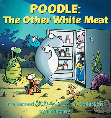 Poodle the Other White Meat: A Sherman's Lagoon Collection - Toomey, Jim