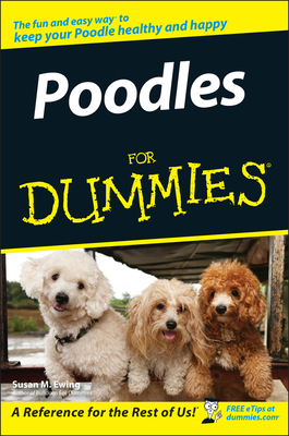 Poodles for Dummies - Ewing, Susan M