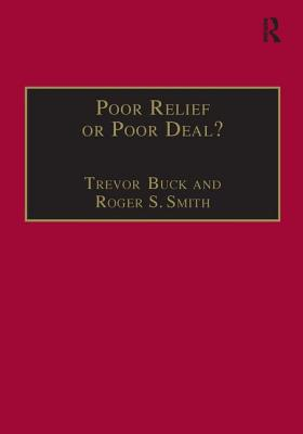 Poor Relief or Poor Deal?: The Social Fund, Safety Nets and Social Security - Buck, Trevor, and Smith, Roger S (Editor)