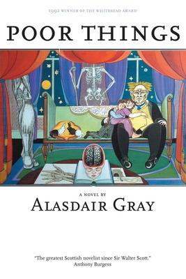 Poor Things - Gray, Alasdair, and Galloway, Janice (Introduction by)