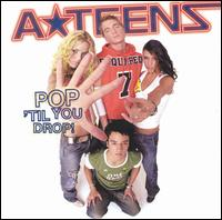 Pop 'Til You Drop! - A*Teens