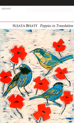 Poppies in Translation - Bhatt, Sujata