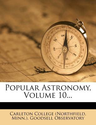 Popular Astronomy, Volume 10... - Carleton College (Northfield, Minn ) Go (Creator)