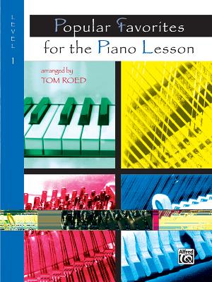 Popular Favorites for the Piano Lesson: Level 1 - Roed, Tom