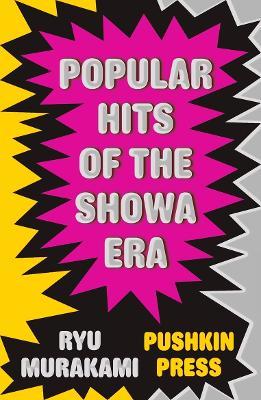 Popular Hits of the Showa Era - Murakami, Ryu, and McCarthy, Ralph F. (Translated by)