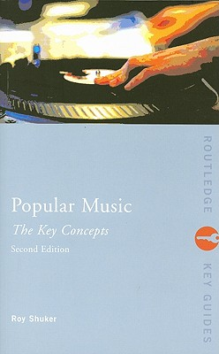 Popular Music: The Key Concepts - Shuker, Roy